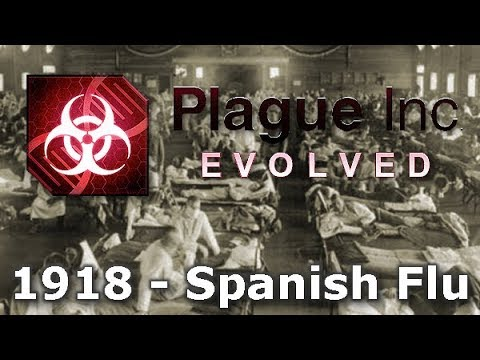 Plague Inc: Custom Scenarios - 1918 - Spanish Flu
