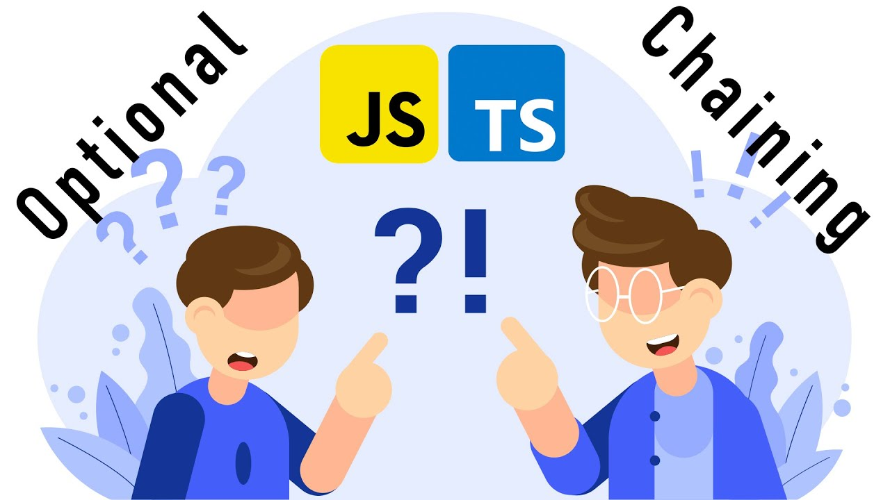 Easy Way to Understand How Optional Chaining Works in JavaScript and TypeScript Applications