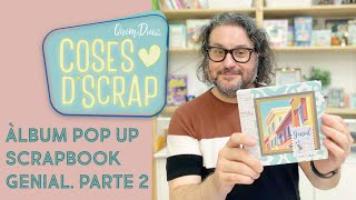 Álbum Pop Up Scrapbook Genial. PARTE 2 (de 2)