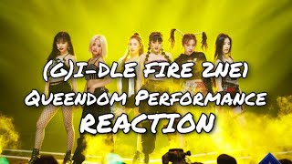 "(G)I-DLE ""FIRE"" 2NE1 Queendom Performance - REACTION"