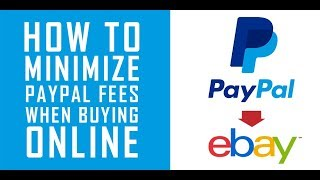 How to Minimize PayPal Fees when Buying Online