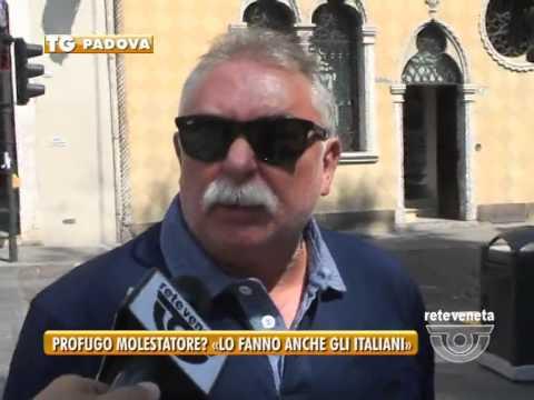 PADOVA TG - 22/08/2015 - PROFUGO MOLESTATORE? «LO FANNO ANCHE GLI ITALIANI»