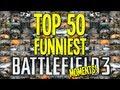TOP 50 FUNNIEST BATTLEFIELD 3 MOMENTS! - By ChaBoyyHD