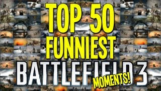 TOP 50 FUNNIEST BATTLEFIELD 3 MOMENTS - By ChaBoyyHD
