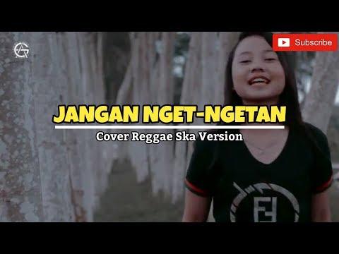 JANGAN NGET NGETAN - COVER REGGE SKA VERSION - Jovita Aurel