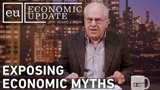 Economic Update: Exposing Economic Myths