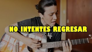 No intentes regresar - Valen Etchegoyen (Cover acustico) | Shansho