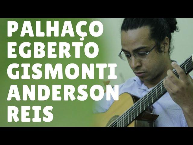 Palhaço - Egberto Gismonti | Arranjo para violão solo - Anderson Reis - Violão Criativo