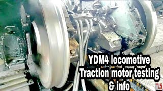Info and | testing of YDM4 locomotive | traction motor , after heavy schedule attention
