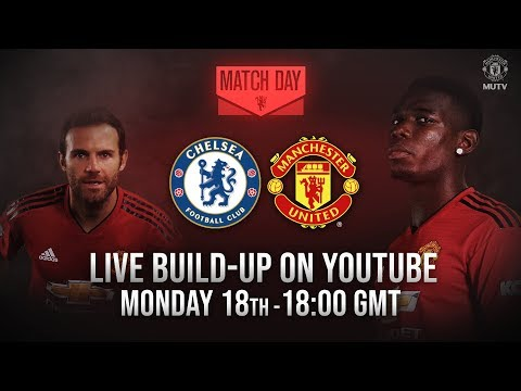 Manchester United v Chelsea | MUTV build up LIVE on YouTube from 18:00 GMT Mon 18th Feb