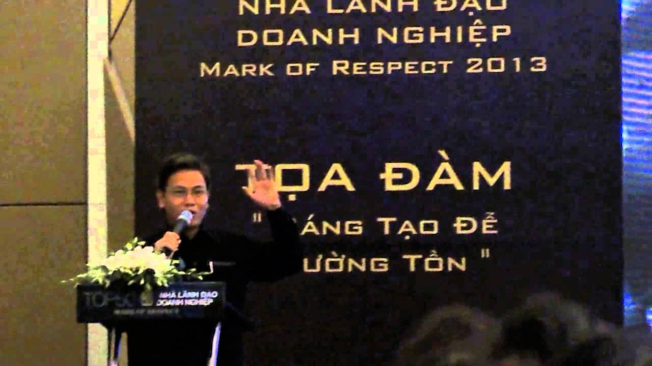 GIẢN TƯ TRUNG – Sáng tạo để trường tồn tại Đà Nẵng 2013 – p1