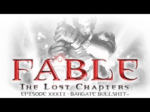 Let's Play Fable: The Lost Chapters [32] Bargate Bullshit...