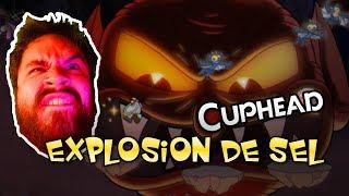CUPHEAD - Explosion de Sel !