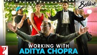 Working with Aditya Chopra | #Befikre | Ranveer Singh | Vaani Kapoor