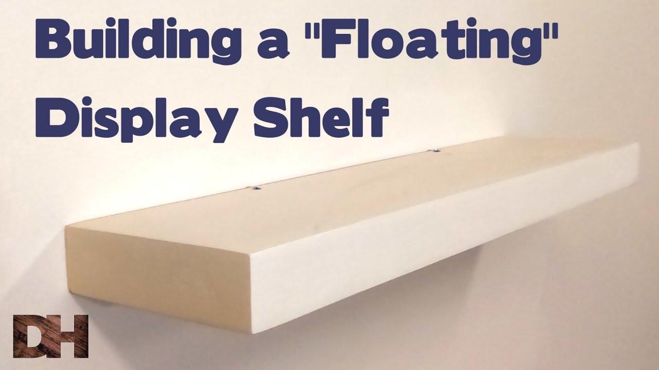 building a floating display shelf youtube rh youtube com how to build display shelf how to build portable display shelves