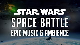 🎧 Star Wars Music & Ambience   Space Battle in 4k - Epic Music by Samuel Kim - Space Battle Sounds