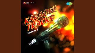 Ek Din Bik Jayega Mati Ke Mol Karaoke