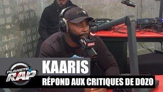 kaaris répond aux critiques de dozo planèterap
