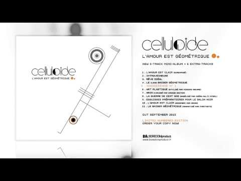 CELLULOIDE - L'Amour Est Géométrique (audio preview)