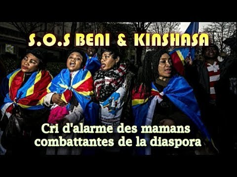 S.O.S BENI et KINSHASA: CRI  D'AMERTUME  FACE  AUX  MASSACRES EN  RDC par les  Mamans  combattantes