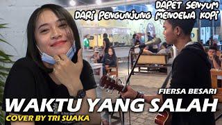 Download WAKTU YANG SALAH - FIERSA BESARI (LIRIK) COVER BY TRI SUAKA