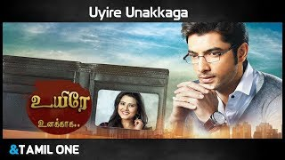 Uyire Unakkaga - New Tamil Serial