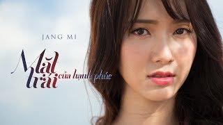 MẶT TRÁI CỦA HẠNH PHÚC (Official MV) - Jang Mi