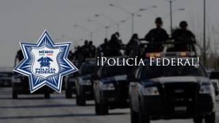 Himno de la Policía Federal de México