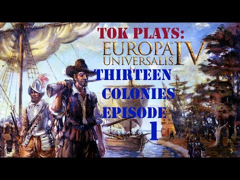 Tok plays Europa Universalis 4 - Thirteen Colonies ep. 1 - City Upon A Hill