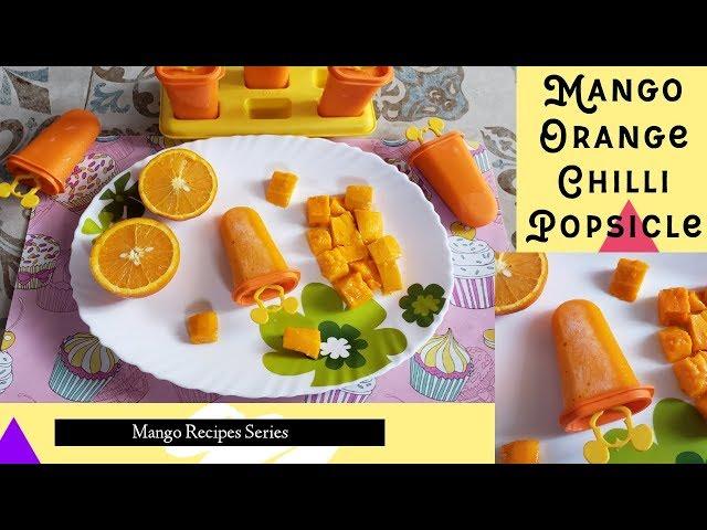 Mango Orange Chilli Popsicle   Quick, Easy & Homemade   Hiral Pandya