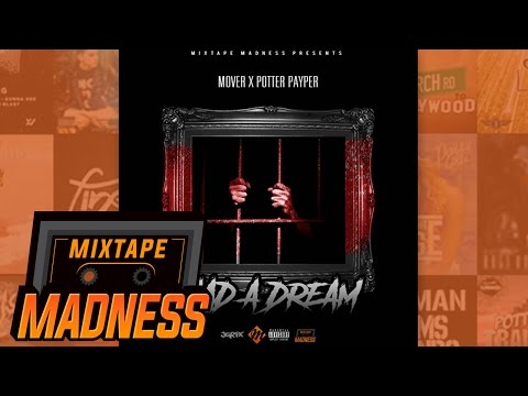 Mover X Potter Payper - Had A Dream (MM Exclusive) | @MixtapeMadness