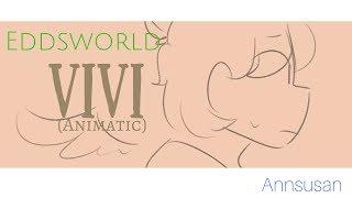 【Eddsworld】Vivi  (Animatic)