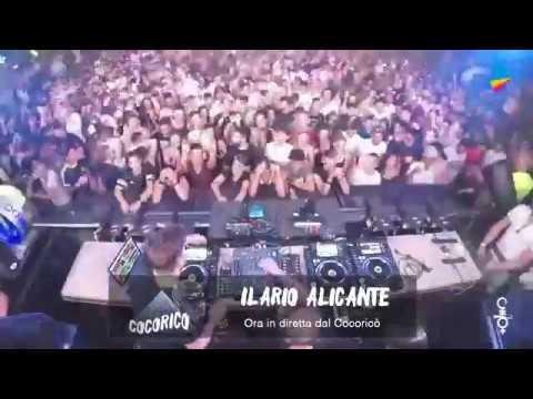 [FULL SET] ILARIO ALICANTE LIVE @ COCORICÒ ITALY 15/07/2017