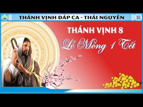 Thánh Vịnh 8 Thái Nguyên - Mồng 1 Tết