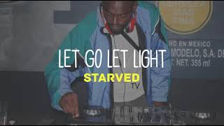 Starved in the Mix: Let Go Let Light