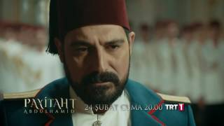 Payitaht Abdülhamid 24 Şubat Cuma TRT 1