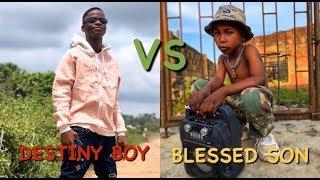 Destiny boy vs blessed son