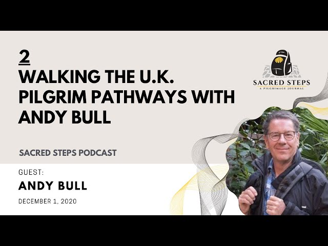 2: Interview with Pilgrim Pathways Author Andy Bull
