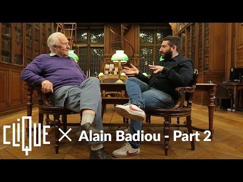 Clique x Alain Badiou - Part 2 : la Haine