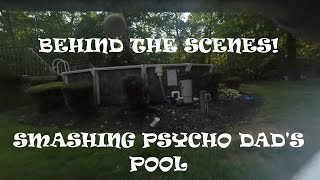 Behind the Scenes - Smashing Psycho Dad