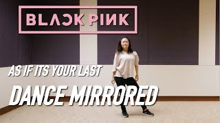 BLACKPINK - '마지막처럼 (AS IF IT'S YOUR LAST)' Dance Cover (Mirrored) [Charissahoo]