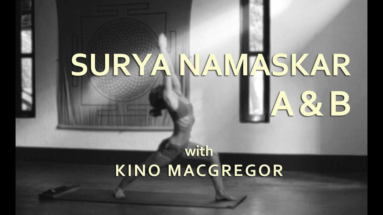 Kino Macgregor - Surya Namaskar A & B