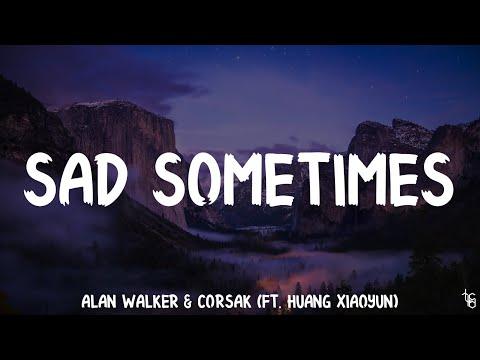 alan-walker-&-corsak---sad-sometimes-(ft.-huang-xiaoyun)☘️