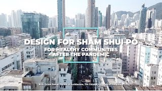 Design For Sham Shui Po: For Healthy Communities After The Pandemic