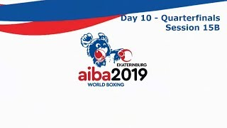 AIBA Men's World Boxing Championships 2019 Ekaterinburg. Day 10. Quarter-finals. Ring B Session15B