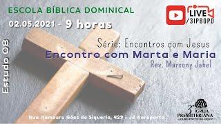 Encontro com Marta e Maria | Rev. Marcony Jahel