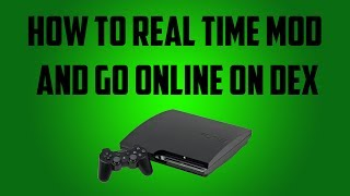How to RTM and Go Online on DEX (PS3)