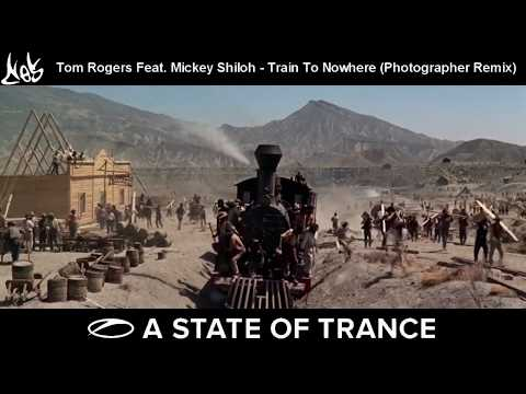 Tom Rogers feat Mickey Shiloh - Train to Nowhere (Photographer Remix) [Promo video]  [ASOT 833]