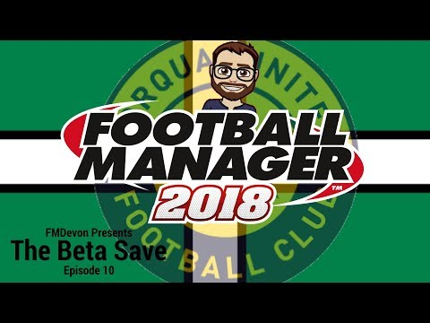 Let's Play FM18 - Torquay United - Beta - Episode 10 - Football Manager 2018 – Chester & Woking