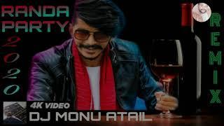 RANDA PARTY    GULZAAR CHHANIWALA    DJ REMIX 2020    DJ MONU , SONU ATAIL   
